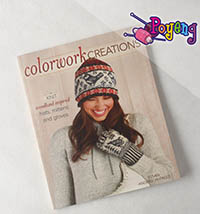Colorwork Creations: 30+ Patterns <br>to Knit Gorgeous Hats, Mittens and Gloves