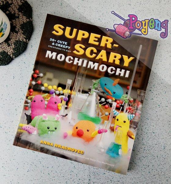 Super Scary Mochimochi: 20 cute & creepy creatures to knit