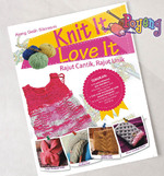 Knit It Love It - <br>Rajut Cantik, Rajut Unik
